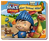 Mike der Ritter: Hier kommt Mike!