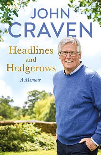 John Craven - Headlines and Hedgerows: A Memoir