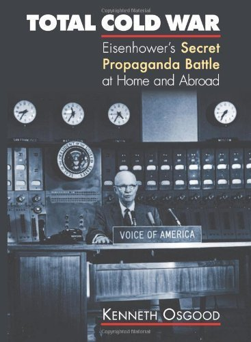 Total Cold War: Eisenhower's Secret Propaganda Battle at Home and Abroad by Kenneth Osgood (2006-02-23)