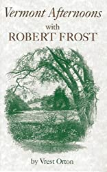 Vermont Afternoons with Robert Frost by Vrest Orton (2000-05-06)