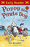 Poppy the Pirate Dog (Early Reader Book 127)
