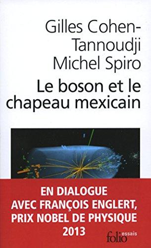 Le boson et le chapeau mexicain. Un nouveau grand récit de l'univers par Cohen-Tannoudji Gilles