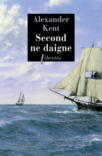 Une aventure d'Adam Bolitho : Second ne daigne par Alexander Kent