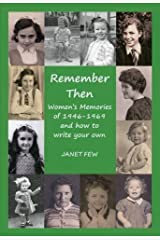 Remember Then: Women's Memories of 1946-1969 and How to Write Your Own by Janet Few (2015-12-16) Paperback