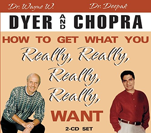 How To Get What You Really, Really, Really, Really Want por Deepak Chopra MD