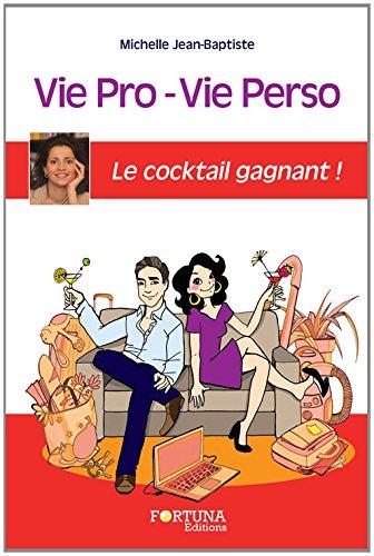 Vie Pro Vie Perso le Cocktail Gagnant !