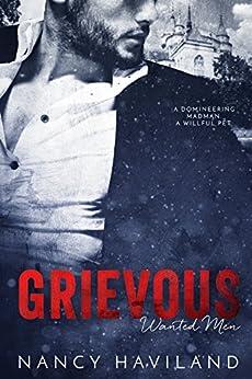 Grievous (Wanted Men Book 5) by [Haviland, Nancy]