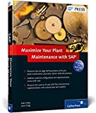 Maximize Your Plant Maintenance with SAP (SAP PRESS: englisch)
