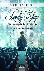 Lovely Skye: Die komplette Trilogie (KopfKino in Spielfilmlänge Sammelband 4)