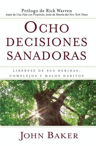 ocho-decisiones-sanadoras-lifes-healing-choices-liberese-de-sus-heridas-complejos-y-habitos