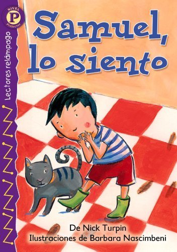 Samuel, lo siento (Sorry Sam), Level P (Lectores Relampago: Level P) (Spanish Edition) by Nick Turpin (2006-05-23)