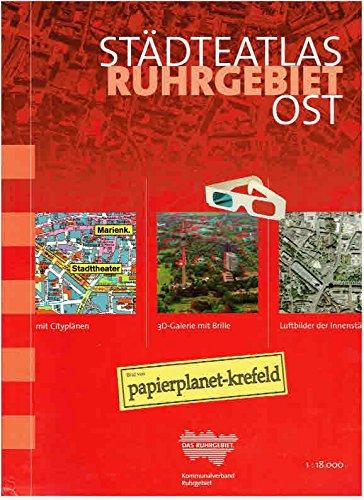 Städteatlas Ruhgebiet Ost, mit Cityplänen, 3D-Galerie mit Brille, Luftbilder der Innenstädte ; 1 : 18 000 ; 3932165264