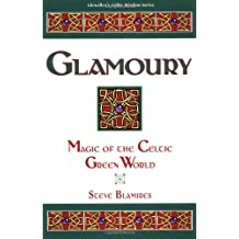 Glamoury (Llewellyn's Celtic Wisdom)