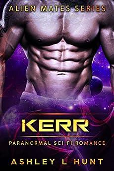 Kerr: Paranormal Sci-Fi Alien Romance (Àlien Mates Book 1) by [Hunt, Ashley L.]