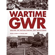 Wartime GWR (Then & Now)