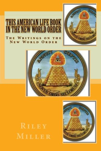 This American Life Book In The New World Order: The Writings on the New World Order: Volume 1