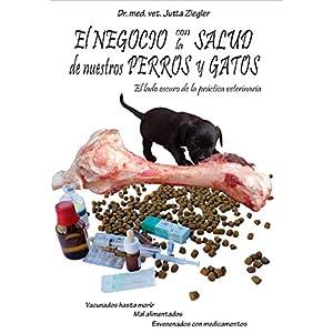 El negocio con la salud de nuestros perros y gatos