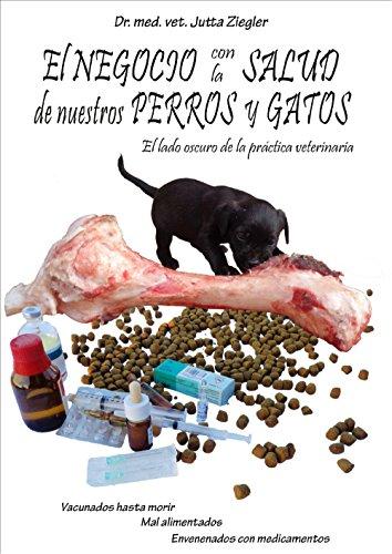 El negocio con la salud de nuestros perros y gatos por Jutta Ziegler