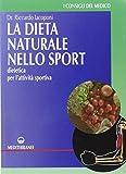 eBook Gratis da Scaricare La dieta naturale nello sport Dietetica medica per l attivita sportiva (PDF,EPUB,MOBI) Online Italiano