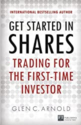 Get Started in Shares: Trading for the First-Time Investor (Financial Times Series)