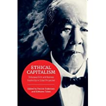 Ethical Capitalism: Shibusawa Eiichi and Business Leadership in Global Perspective (Japan and Global Society)