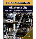 [( Oklahoma City and Anti-Government Terrorism )] [by: Michael Paul] [Jan-2006]