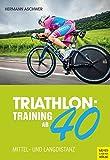 Triathlon: Training ab 40: Mittel- und Langdistanz