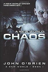 A New World: Chaos: Volume 1 by John O'Brien (2011-12-06)