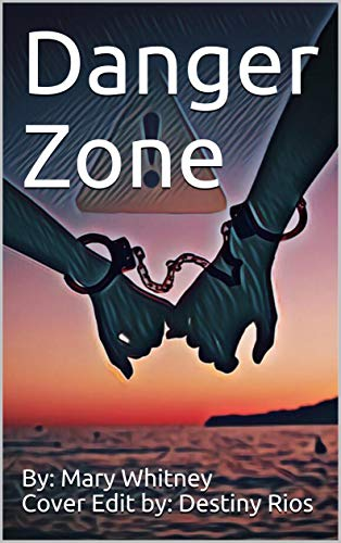 Danger Zone (English Edition) eBook: Rios, By: Mary Whitney Cover ...