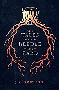 The Tales of Beedle the Bard (Hogwarts Library book Book 3