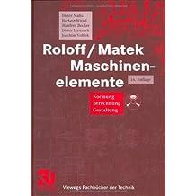 Roloff / Matek Maschinenelemente. Normung, Berechnung, Gestaltung.