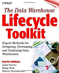 The Data Warehouse Lifecycle Toolkit : Expert Methods for Designing, Developing, and Deploying Data Warehouses by Ralph Kimball (1998-08-13)