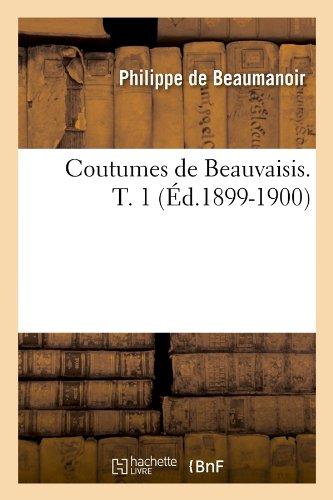 Coutumes de Beauvaisis. T. 1 (Éd.1899-1900) par Philippe Beaumanoir (de)