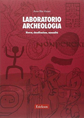 Laboratorio archeologia. Ricerca, classificazione, manualit