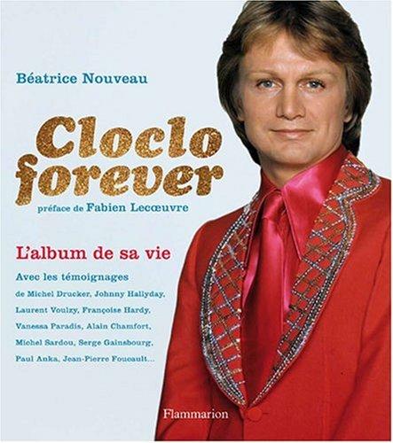 Cloclo forever : L'album de sa vie