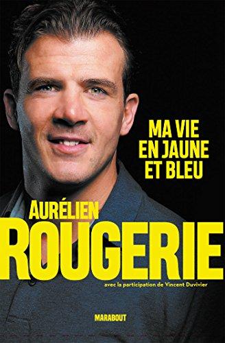 Aurlien Rougerie : ma vie en jaune et bleu