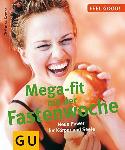 Die Darmreinigung Gewichtsverlust (Fastenwoche, Mega-fit mit der (GU Feel good!))