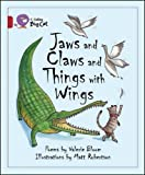 Collins Big Cat - Jaws and Claws and Things with Wings: Band 14/Ruby