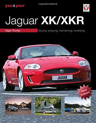 You & Your Jaguar XK/XKR: Buying, Enjoying, Maintaining, Modifying
