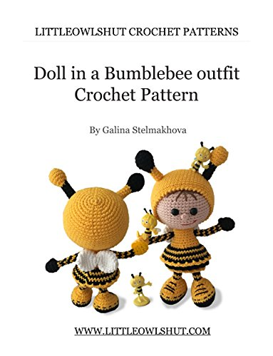 Crochet Pattern Doll in a Bumble Bee outfit Amigurumi (LittleOwlsHut) (Dolls Book 10) (English Edition)