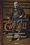 Thomas Edison: Der Erfinder der Modernen Welt - David J. Kent