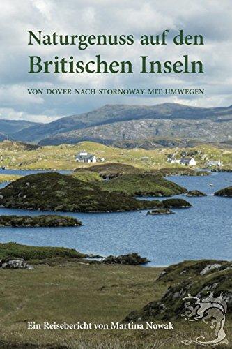 Naturgenuss auf den Britischen Inseln: Von Dover nach Stornoway mit Umwegen
