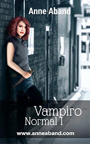 Vampiro Normal I: Cómo una chica super normal acabó siendo un vampiro