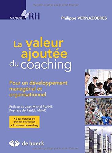 La valeur ajoutee du coaching pour un developpement managerial et organisationnel