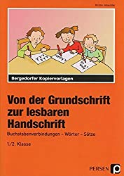 Von der Grundschrift zur lesbaren Handschrift: Buchstabenverbindungen - Wörter - Sätze (1. und 2. Klasse)