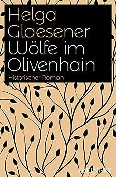 Wölfe im Olivenhain (Die Toskana-Trilogie 2)