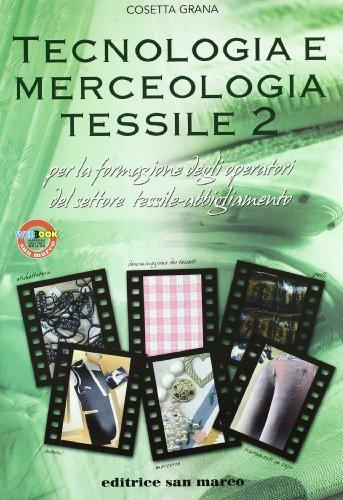 Tecnologia e merceologia tessile. Con espansione online. Per gli Ist. tecnici e professionali: 2