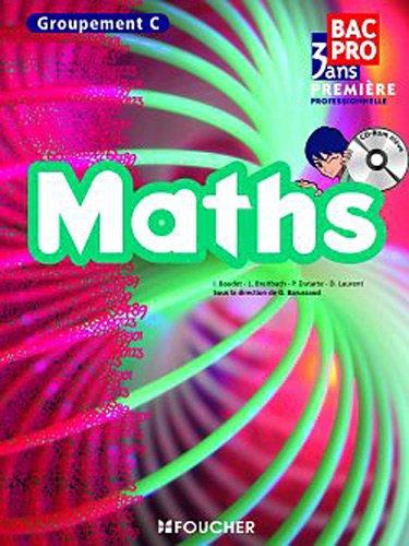 Mathématiques groupement C 1re Bac Pro par Denise Laurent