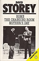 Home, The Changing Room & Mother's Day (Penguin Plays)