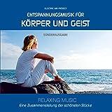 Entspannungsmusik für Körper und Geist (Relaxing Music) (Sonderausgabe)
